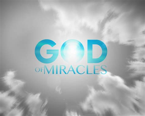 Miracle Of god has your miracle on his mind obtaining god s blessings