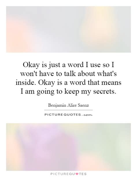 okay is just a word i use so i won t to talk about what s picture quotes
