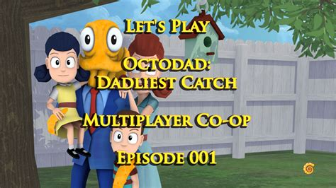 octodad dadliest catch co op mode part 2 father and son ps4 r 246 stiwarrior s realm gameplay and walkthrough videos
