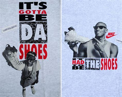 Its Gotta Be The Shoes by Vintage Gear Air Vi Quot It S Gotta Be Da Shoes Quot T