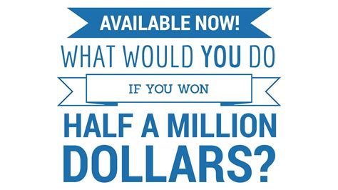 Win A Million Dollars Instantly - what would you do if you won half a million dollars youtube