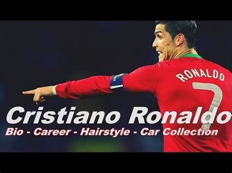 cristiano ronaldo biography youtube cristiano ronaldo bigoraphy career hairstyle car