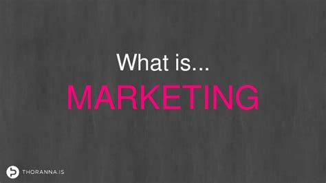 what is what is marketing