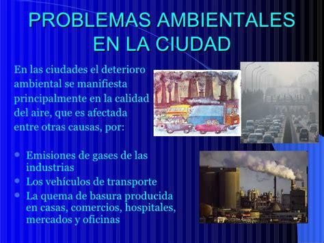 los problemas ambientales en las ciudades atajo avizora contaminaci 243 n en el co y la ciudad
