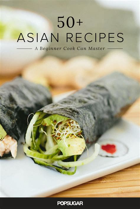 asian dinner recipes fast and easy asian dinner recipes popsugar food