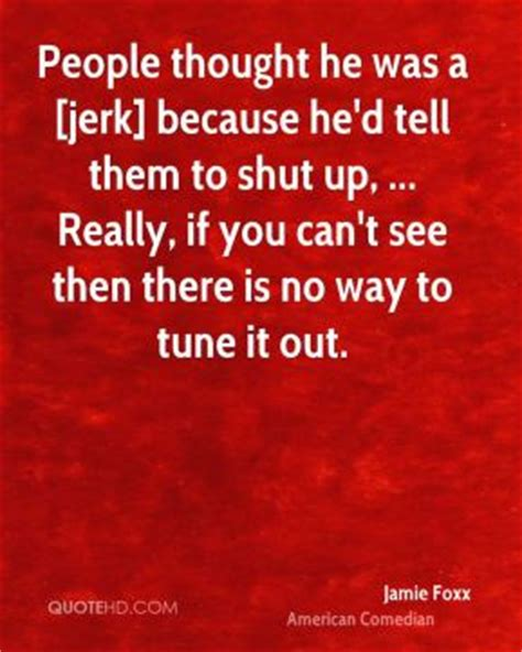 how to tell if you re a jerk at work wsj shut up quotes page 1 quotehd