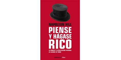 caracteristicas de la obra piense y hagase rico resumen del libro piense y h 225 gase rico de napoleon hill
