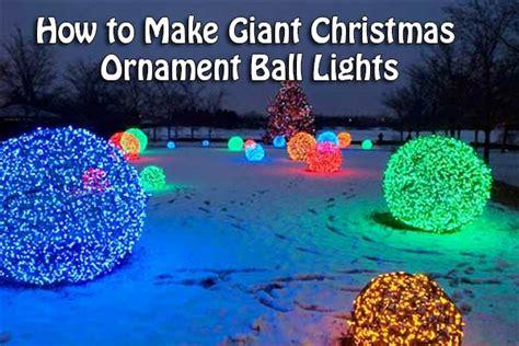 how to make giant christmas ornament ball lights