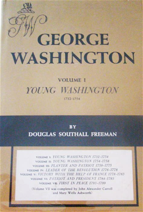 george washington a biography freeman george washington vol 1 young washington by douglas