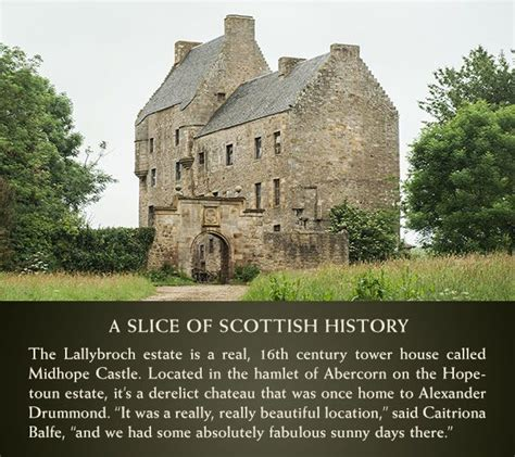 real estate history of a house a slice of scottish history the lallybroch estate is a real 16th century tower