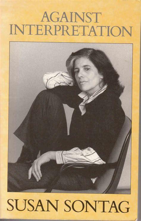 Susan Sontag A Womans Essay Analysis by Susan Sontag Essays