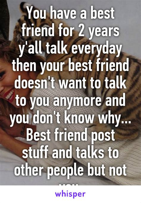 7 Things You Shouldnt Tell Your Bff by You A Best Friend For 2 Years Y All Talk Everyday