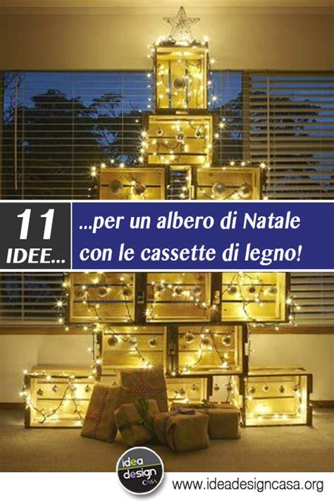 Albero Di Natale Con Cassette Frutta by Un Albero Di Natale Con Le Cassette Di Legno 11 Idee A
