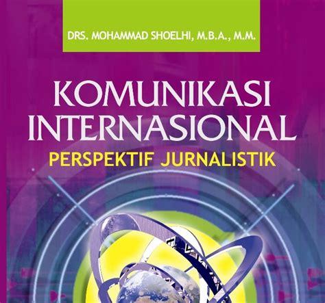Komunikasi Antarbudaya Satu Perspektif Multidimensi baca baca buku simbiosa komunikasi internasional perspektif jurnalistik
