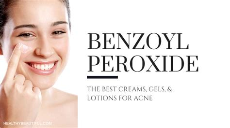 best lotion for acne top 10 best benzoyl peroxide creams gels lotions of 2019