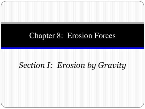 chapter 8 section 1 chapter 8 section 1 erosion by gravity
