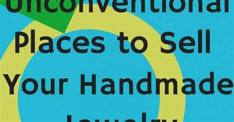 Places To Sell Handmade Jewelry - 4 unconventional places to sell your handmade jewelry