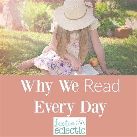 why we make day why we read every day lextin eclectic