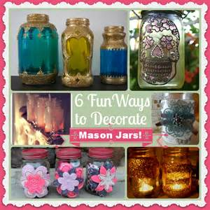 6 fun ways to decorate mason jars decorate pretty mason jars