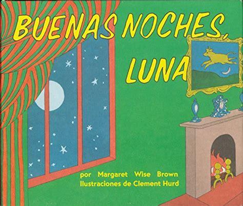 buenas noches luna awardpedia buenas noches luna goodnight moon spanish edition