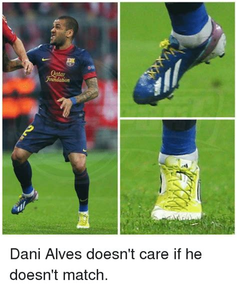 Dani Alves Meme - oundation dani alves doesn t care if he doesn t match