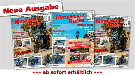 Motorrad Reisen by Motorrad Reisen Ausgabe 85 Motorrad Reisen Mag