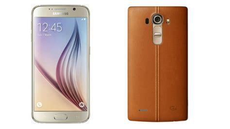 lg g4 vs samsung galaxy s6 and galaxy s6 edge lg g4 vs samsung galaxy s6 which flagship has the better