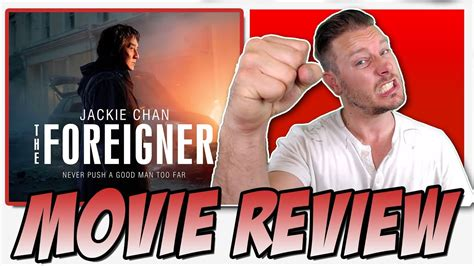 foreigner movie review the foreigner 2017 movie review jackie chan pierce