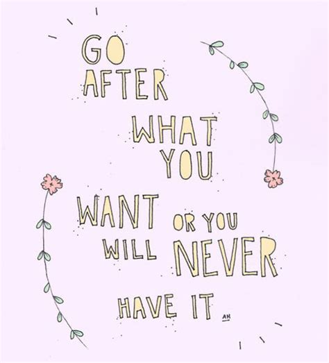 After Youd by Go After What You Want Quotes Quotesgram