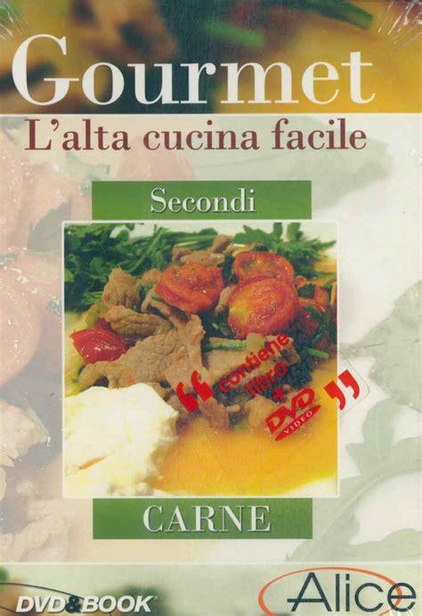 libri alta cucina gourmet l alta cucina facile secondi carne dvd