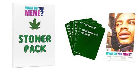 What Do You Meme - what do you meme stoner pack games world