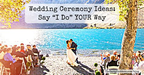 Your Wedding Your Way wedding ceremony ideas say quot i do quot your way
