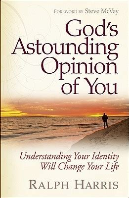 understanding the will of god for your books god s astounding opinion of you understanding your