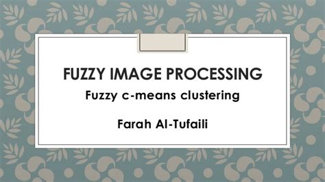 tutorial on fuzzy clustering powerpoint fuzzy image processing fuzzy c mean clustering