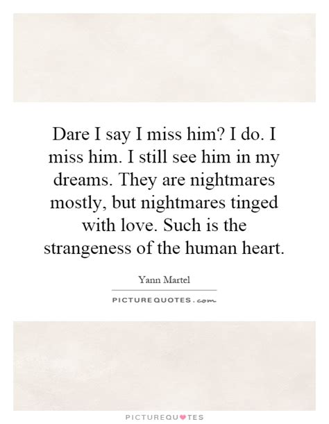 does my i him miss him quotes miss him sayings miss him picture quotes