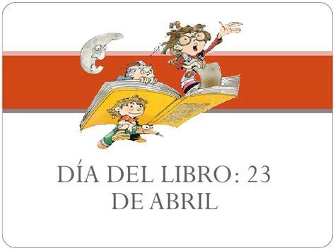 libro nueve dias de abril dia del libro 23 de abril