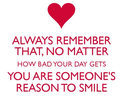 s day when you someone quote always remember that no matter how bad your day gets you