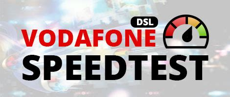 vodafone adsl speed test vodafone speedtest dsl geschwindigkeit am vodafone anschluss