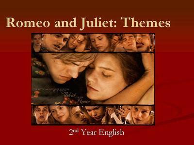 romeo and juliet themes esl romeo and juliet mr mc carthy english