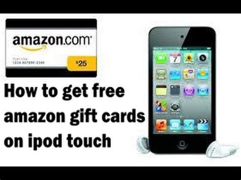 Ipod Touch Gift Card - full download how to get free amazon gift card with iphone ipod touch ipad