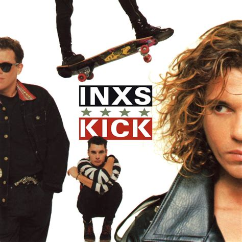 kick the inxs kick lyrics and tracklist genius