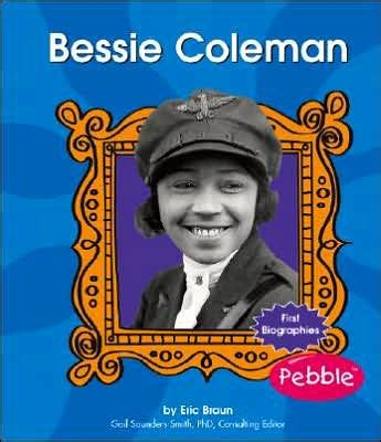 biography in spanish of bessie coleman bessie coleman by eric braun hardcover barnes noble 174
