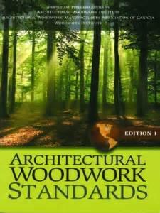 architectural woodwork standards architectural woodwork standards edition 1 woodwork