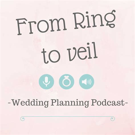 From Ring to Veil a Wedding Planning podcast   Listen via