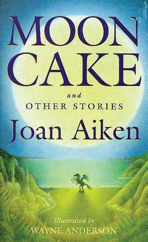 the moon moth and other stories books moon cake and other stories by joan aiken reviews