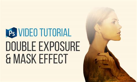 tutorial double exposure video video tutorial double exposure effect in photoshop the