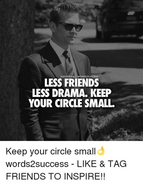 Dramatize Your by Less Friends Less Drama Keep Your Circle Small Keep Your