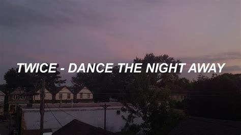 twice dance the night away lyrics twice 트와이스 quot dance the night away quot easy lyrics youtube