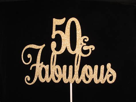 what a good over 50 shoo shoo for 50 50 and fabulous cake topper gold glitter