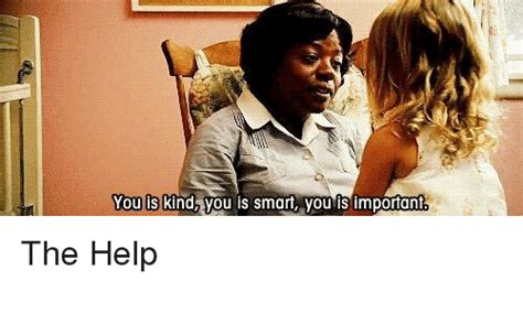 The Help Meme - 25 best memes about you is smart you is smart memes